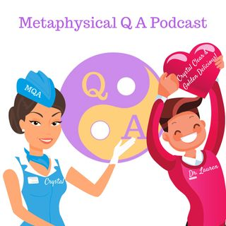 Metaphysical Q & A Podcast