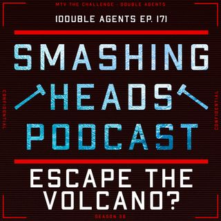 Escape The Volcano (Double Agents Ep. 17)