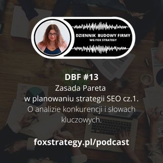 DBF #13: Zasada Pareta w planowaniu strategii SEO cz.1 [BIZNES] [MARKETING]