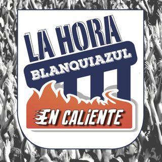 La Hora Blanquiazul En Caliente (Post Alianza Llacuabamba)