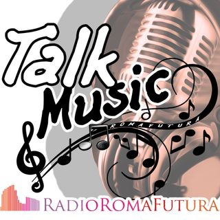 Talk Music Roma Futura