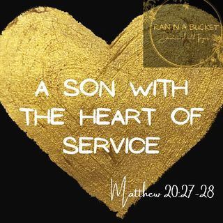 A Son With The Heart Of Service