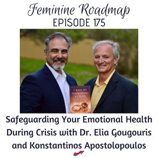 FR EP #175 Safeguarding Your Emotional Health During Crisis with Dr Elia and Coach Kon
