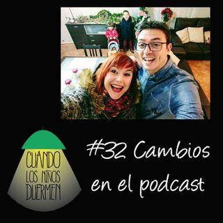 CLND 32 Cambios en el podcast