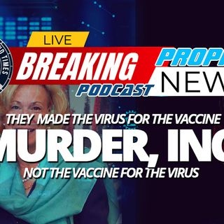 NTEB PROPHECY NEWS PODCAST: The COVID Vaccine Was Not Made For The Virus, The Virus Was Created And Released To Force People To Take Vaccine