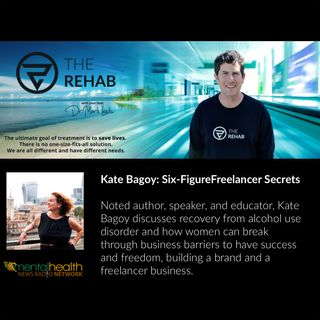 Kate Bagoy: Six-Figure Freelancer Secrets: Financial Success In Recovery