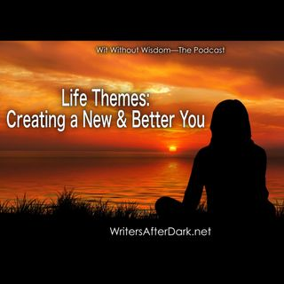 Life Themes: Creating a New and Better You