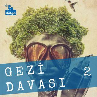 Gezi Davası 2: Önce beraat sonra tutuklamanın arkasında ne var?