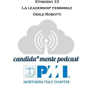 Ep. 13 - Odile Robotti - Leadership Femminile