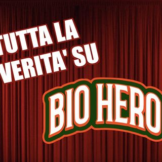 BIO HERO Podcast - TUTTA LA VERITA' - 3° puntata