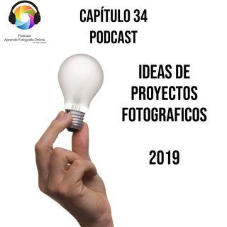 Capítulo 34 Podcast - Ideas de Proyectos Fotográficos para el 2019