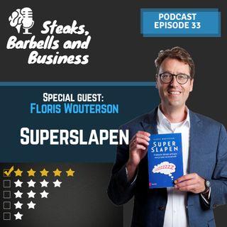 Ep. #33 | Special guest: Floris Wouterson - Superslapen