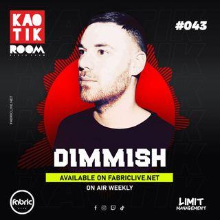 DIMMISH - KAOTIK ROOM EP. 043