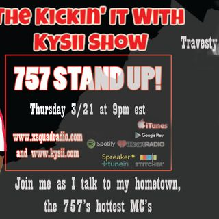 The Kickin' It With Kysii Show - Stand Up 757!