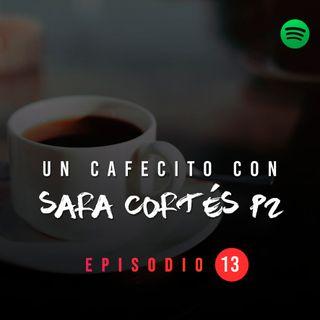 NPC T01 E13 Un cafecito con Sara Cortés parte 2