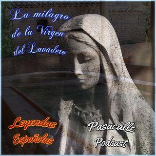 67 - Leyendas Españolas - El milagro de la Virgen del Lavadero