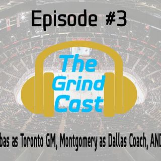 The Grind-Cast   Episode #3: Kyle Dubas, Jim Montgomery, AND MORE!