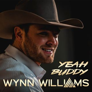 "Wynn Williams ""Yeah Buddy"" goes Top 5 on Texas Radio"