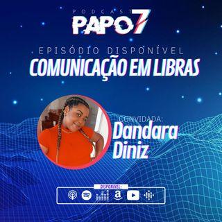Comunicação em Libras com Dandara Diniz