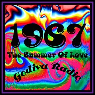 31st August 2018 Godiva Radio, 1967 The Summer of Love.