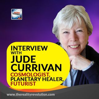 Interview with Jude Currivan - Planetary Healer, Cosmologist, Physicist, Writer