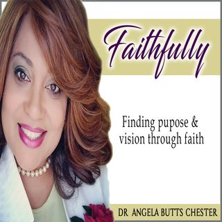 Faithfully with Dr. Angela