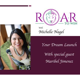 Your Dream Launch with Maribel Jimenez