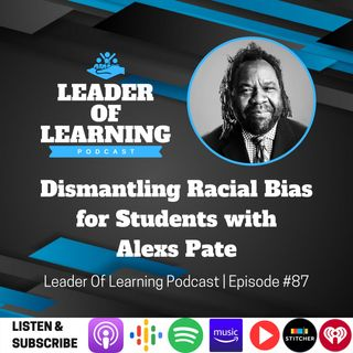 Dismantling Racial Bias for Students with Alexs Pate