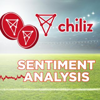 162. Chiliz Sentiment Analysis | CHZ Sports Fans Digital Currency Tokens