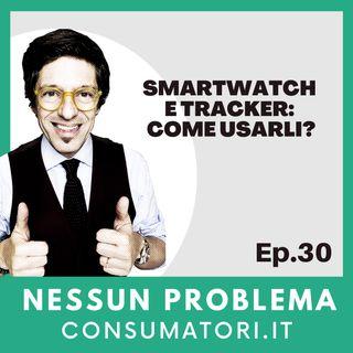 Smartwatch e tracker: come usarli?