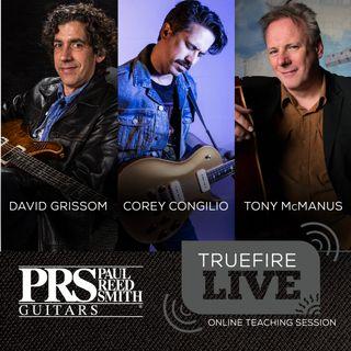 Presented by PRS: David Grissom, Corey Congilio, and Tony McManus Guitar Lessons, Performances, & Interviews