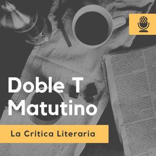 Doble T Matutino (La Crítica Literaria)