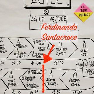 Agile Venture Firenze - Intervista a Ferdinando Santacroce