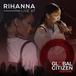 Rihanna - Live At Global Citizen | Full Show | Full Set | Full Concert