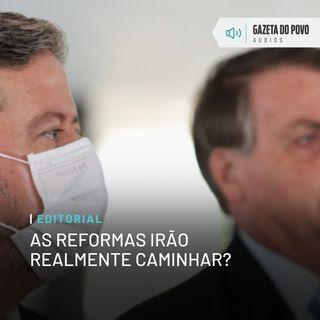 Editorial: As reformas irão realmente caminhar?