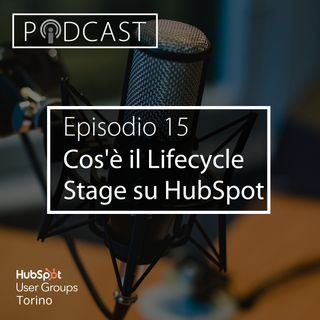 Pillole di Inbound #15 - Cos'è il Lifecycle Stage su HubSpot