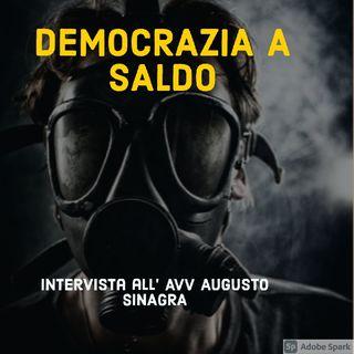 DEMOCRAZIA A SALDO - INTERVISTA ALL'AVVOCATO AUGUSTO SINAGRA