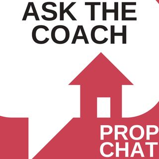 PropChat - Ask the Coach E03