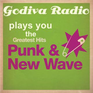 Godiva Radio playing you Punk Rock/New Wave Classic Hits 28th July 2018