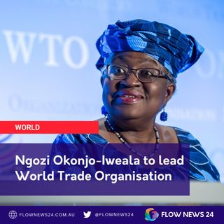 Ngozi Okonjo-Iweala the new WTO chief - what does it mean for Australian farmers?