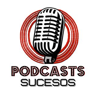 Podcasts Sucesos