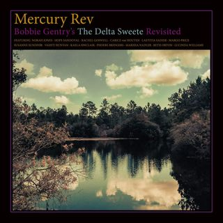 Mercury Rev The Delta Sweetie plus others