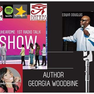 Uheardme1st RADIO TALK SHOW - GEORGIA WOODBINE PART 2