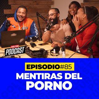 EP. 85 - Las mentiras de la pornografia