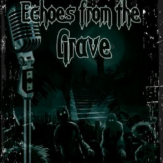 Echoes from the grave