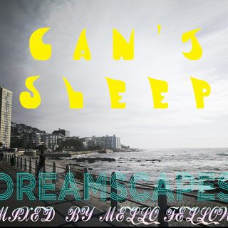 DreamScapes: Can't Sleep