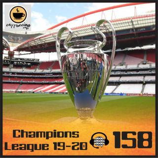 Papo de Calçada #158 Champions League 2019-20