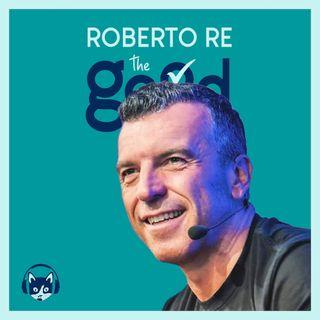51. The Good List: Roberto Re - Le 5 caratteristiche per essere leader di sé stessi oggi