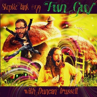 #179: A Fun Guy (@DuncanTrussell)