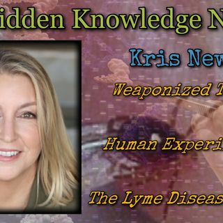 Weaponized Ticks/Human Experiments/The Lyme Disease Truth with Kris Newby